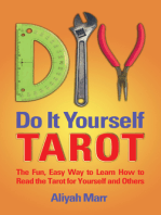 Do it Yourself Tarot; The Instant, Easy way to Learn How to Read the Tarot for Yourself and Others