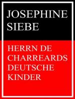 Herrn de Charreards deutsche Kinder