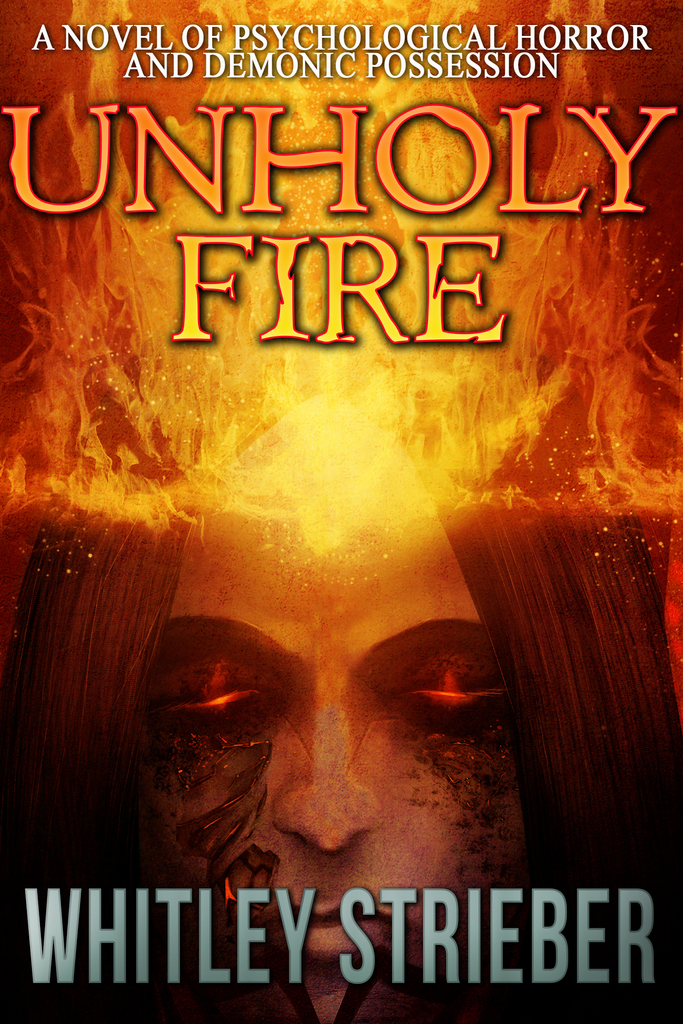 Unholy Fire By Whitley Strieber By Whitley Strieber Read Online