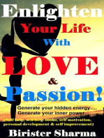 Enlighten Your Life With Love & Passion(Generate your hidden energy..... Generate your inner power)...Teaches you life,love,hopes,success,happiness,self-esteem,self-believe,self-confidence & self-realizations.