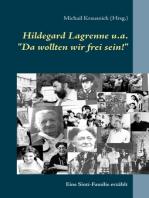 """Hildegard Lagrenne u.a.""""Da wollten wir frei sein!"""""""