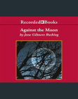 Against the Moon Free download PDF and Read online