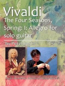 Vivaldi: The Four Seasons, Spring: I: Allegro for Solo Guitar