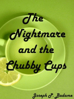 The Nightmare and the Chubby Cups