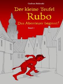Der kleine Teufel Rubo: Das Abenteuer beginnt!