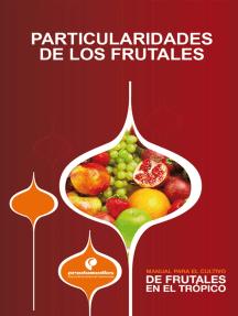 Manual para el cultivo de frutales en el trópico. Particularidades de los frutales