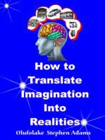 How To Translate Imagination Into Realities
