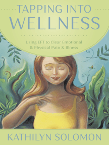 Tapping Into Wellness: Using EFT to Clear Emotional & Physical Pain & Illness