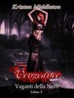 Vengeance - Sete di vendetta - Vaganti della Notte libro 3
