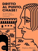 Dritto al Punto, Chase! Vol.2