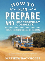 How to Plan, Prepare and Successfully Complete Your Short-Term Mission