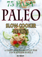 75 Easy Paleo Slow Cooker Recipes A Complete Paleo Plan for Your Entire Family