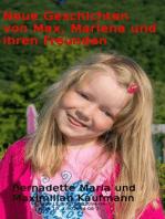 Neue Geschichten von Max, Marlena und ihren Freunden
