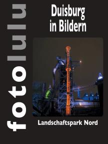 Duisburg in Bildern: Landschaftspark Nord