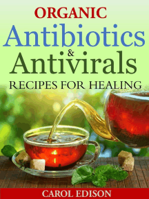 Organic Antibiotics and Antivirals Recipes for Healing