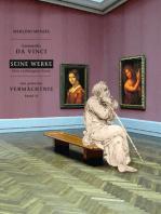 Leonardo da Vinci - Seine Werke - Ihre verborgene Seite