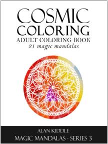 Cosmic Coloring: Magic Mandala Series 3, #3
