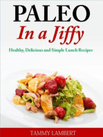Paleo in a Jiffy Healthy, Delicious and Simple Lunch Recipes
