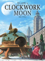 It's Only A Clockwork Moon
