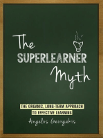 The Superlearner Myth - The Organic, Long-Term Approach to Effective Learning