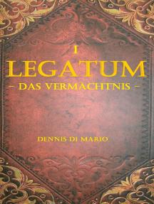 Legatum I: Das Vermächtnis