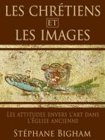 LES CHRÉTIENS ET LES IMAGES