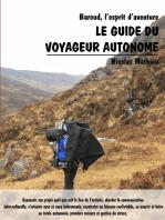 Le guide du voyageur autonome: Baroud, l'esprit d'aventure