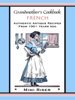 Grandmother's Cookbook, French, Authentic Antique Recipes from 100+ Years Ago