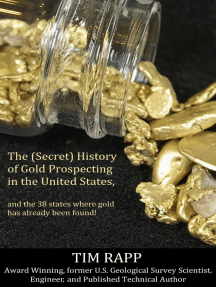 The (Secret) History of Gold Prospecting in the United States, and the 38 States Where Gold Has Already Been Found!