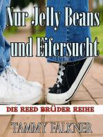 Nur Jelly Beans und Eifersucht