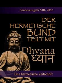 Der hermetische Bund teilt mit: Sonderausgabe VIII/2105: Dhyana
