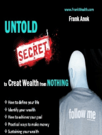 Untold Secrets to Create Wealth from Nothing