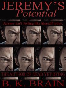 Jeremy's Potential (Odd choices & Disturbing Behavior, #3)