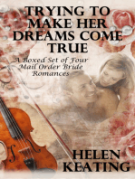 Trying To Make Her Dreams Come True (A Boxed Set of Four Mail Order Bride Romances)