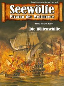Seewölfe - Piraten der Weltmeere 158: Die Höllenschiffe