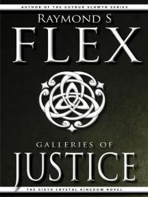 Galleries Of Justice: The Sixth Crystal Kingdom Novel: Crystal Kingdom, #6