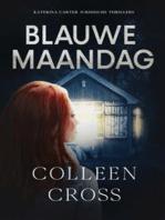 Blauwe Maandag - Katerina Carter Kleur van Geld mysteries