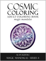 Cosmic Coloring (Magic Mandalas Series 4, #4)
