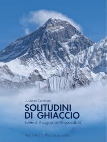 Solitudini di ghiaccio: Everest, il sogno dell'impossibile