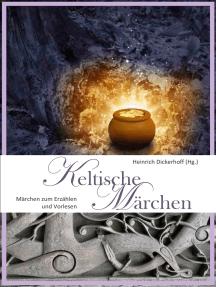 Keltische Märchen: Zum Erzählen und Vorlesen