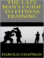 The Lazy Man's Guide to Fitness Training