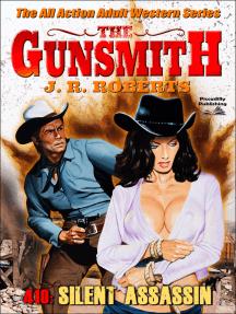 The Gunsmith 410: Silent Assassin (A Gunsmith Western. Book 410)