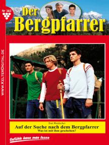 Der Bergpfarrer 383 – Heimatroman: Auf der Suche nach dem Bergpfarrer