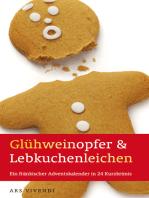 Glühweinopfer & Lebkuchenleichen (eBook)