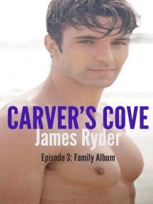 Carver's Cove (Episode 3: Family Album)