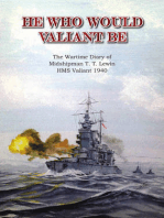 He Who Would Valiant Be: The Wartime Diary of Midshipman T. T. Lewin, HMS Valiant 1940