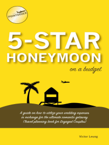 5 Star Honeymoon on a Budget: A guide on how to utilize your wedding expenses in exchange for the ultimate romantic getaway (Travel Planning Book for Engaged Couples)