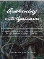 Awakening With Ayahuasca