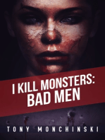 Bad Men (I Kill Monsters Book 3)