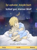İyi uykular, küçük kurt - Schlaf gut, kleiner Wolf. İki dilli çocuk kitabı (Türkçe - Almanca)